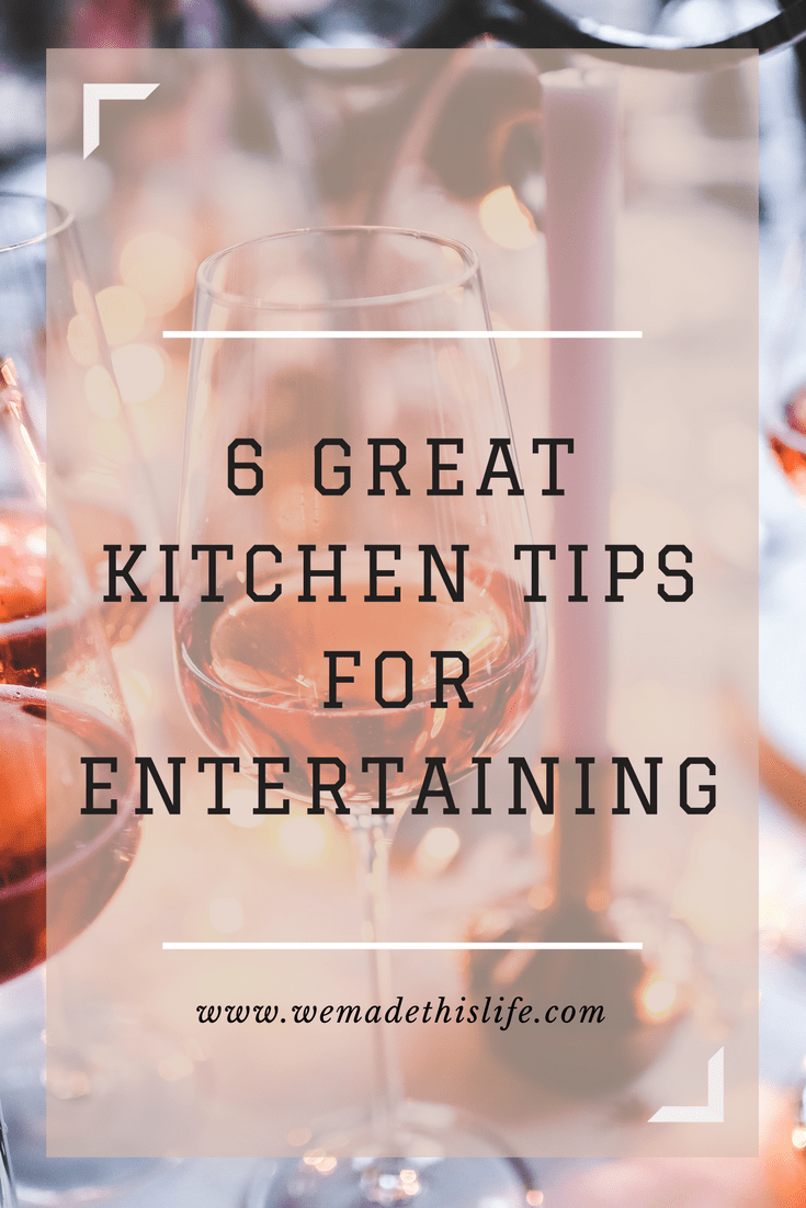 6 great kitchen tips for entertaining.