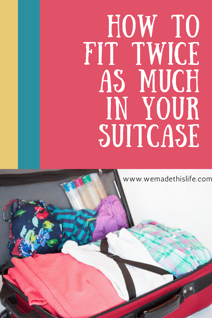 how to fit twice as much in your suitcase