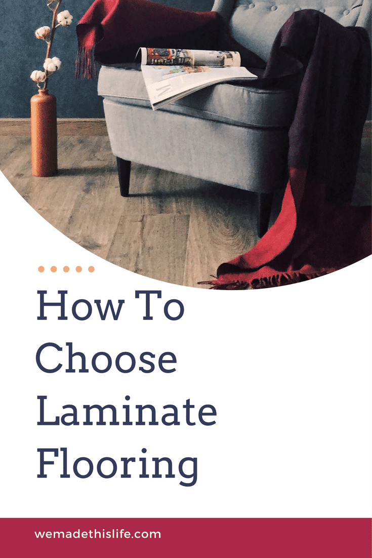 How to choose your laminate flooring we made this life for How to pick flooring