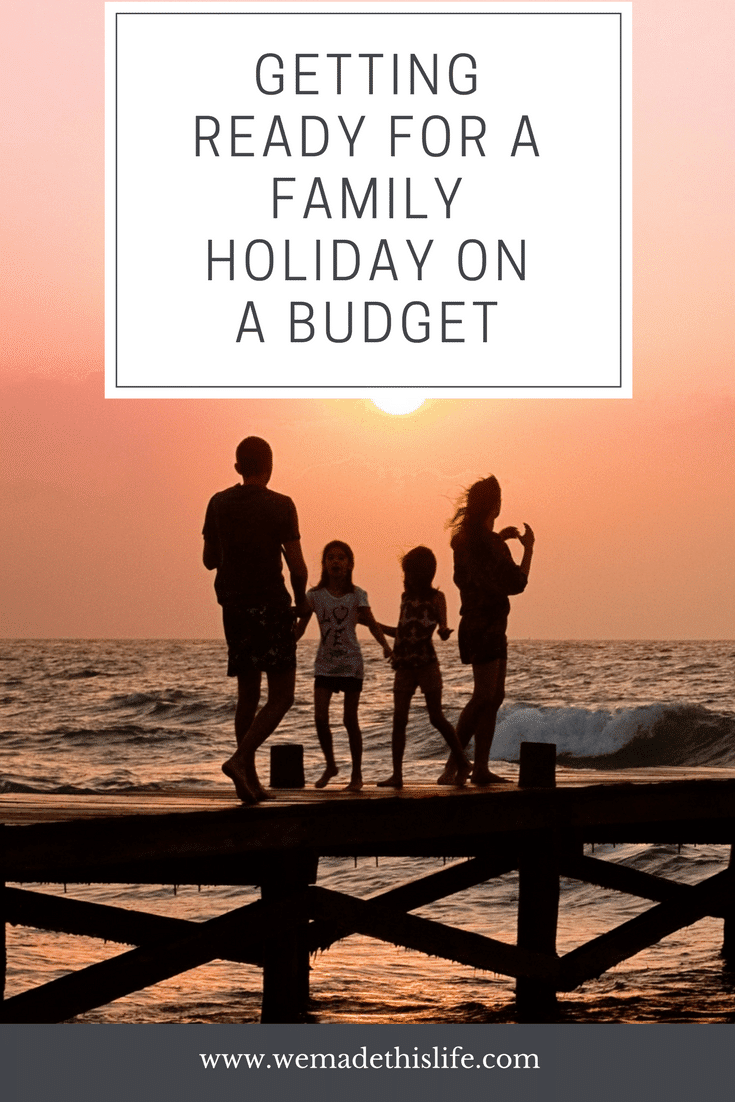 Getting Ready for a Family Holiday on a Budget