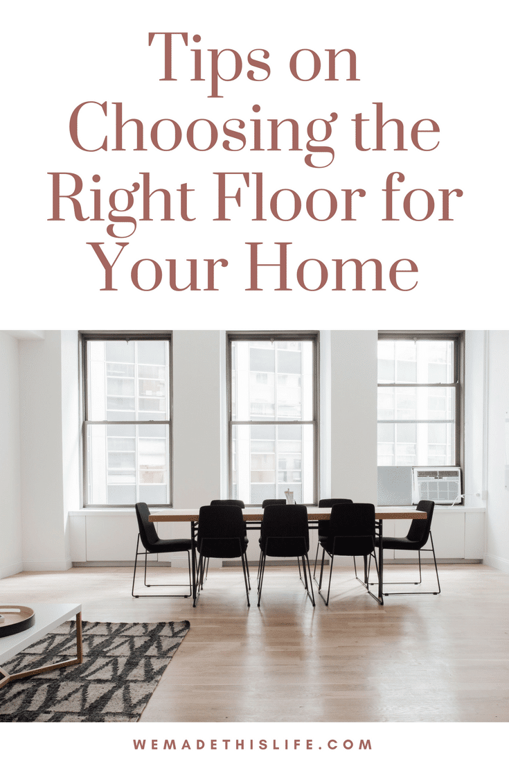 Tips on Choosing the Right Floor for Your Home